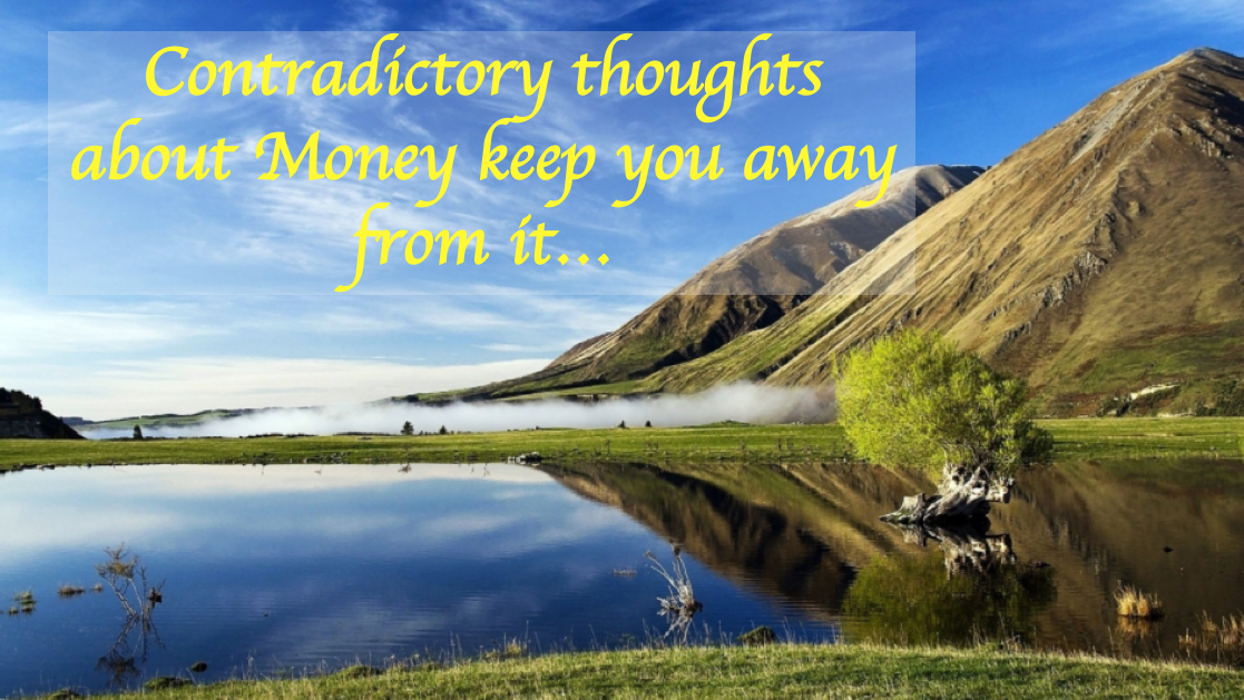Contradictory Thoughts about Money, Keep You Away from It…