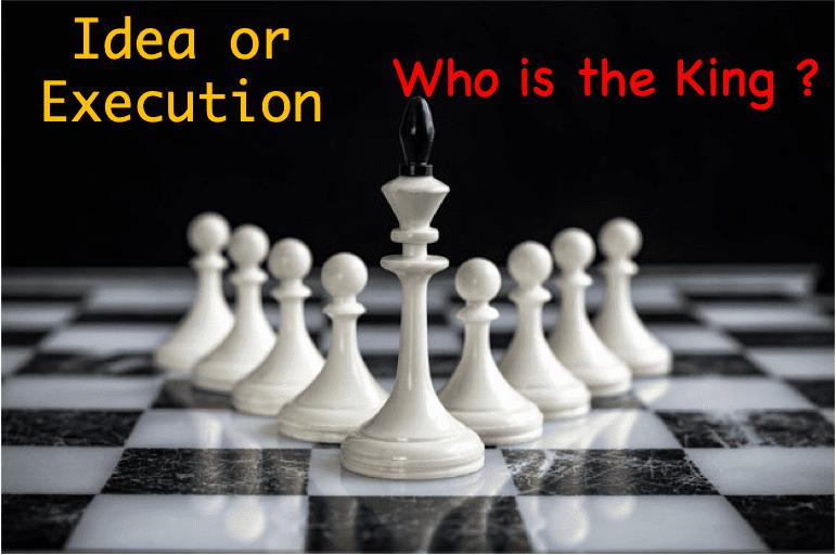 Idea Or Execution